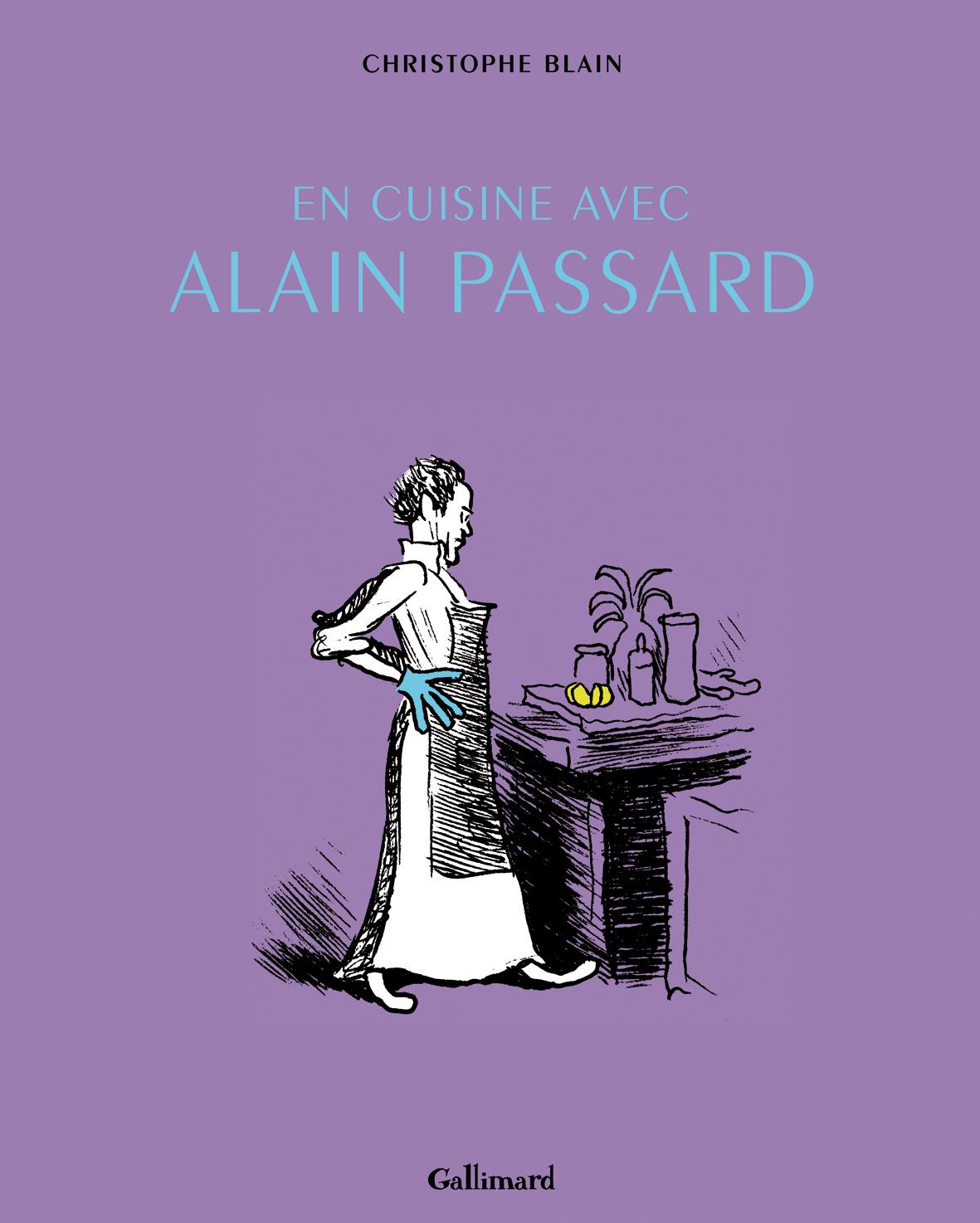 Christophe BLAIN - En cuisine avec Alain PASSARD
