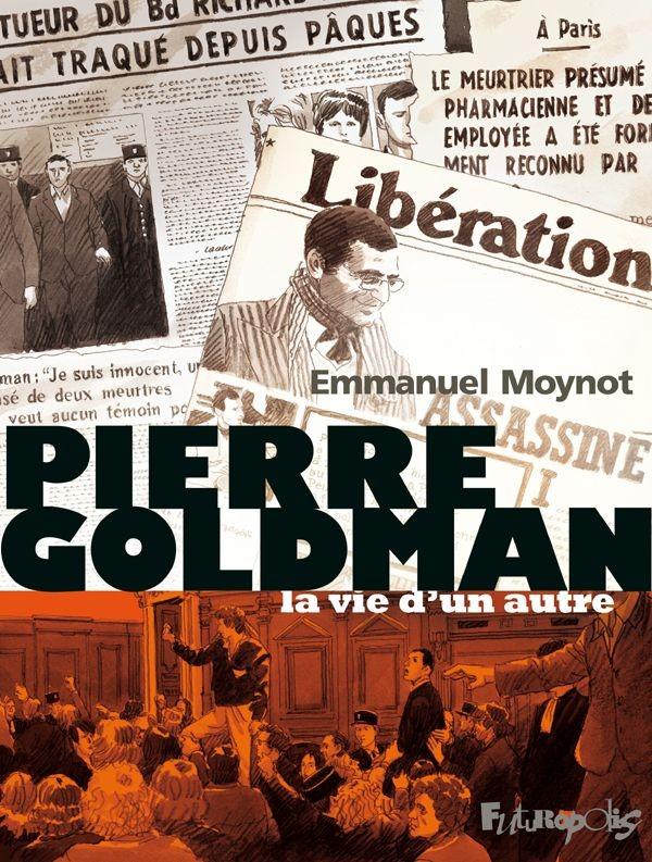 Emmanuel MOYNOT - Pierre Goldman, la vie d'un autre