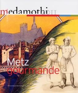 Copie de Medamothi_Metz_Gourmande_couverture - Coll. BM Metz