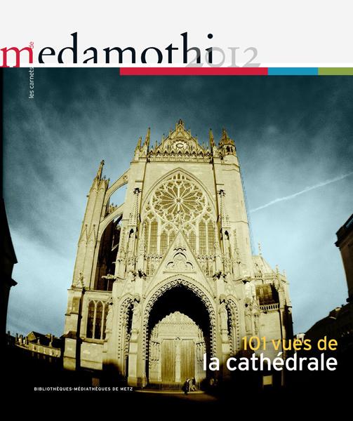 Les Carnets de Medamothi 2012, parus en janvier 2013 : 101 vues de la cathédrale