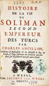 Histoire de la vie de Soliman second empereur des Turcs par Charles Ancillon, fonds ancien des BMM, FPA [FR3] Q 1772