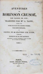 Les Aventures de Robinson Crusoé, traduites par Amable TASTU. Fonds Patrimonial des BMM, RPA ILJ IN-8 0055