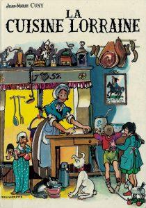 La Cuisine Lorraine. Jean-Marie Cuny. Illustré par Jean Morette. 1994 Coll. BMM