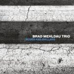 Brad Mehldau Trio, «Blues and Ballads»